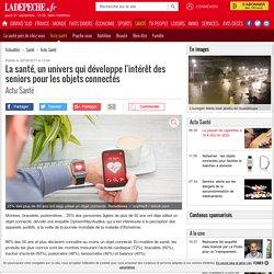 La santé, un univers qui développe l'intérêt des seniors pour les objets connectés - 20/09/2017 - ladepeche.fr