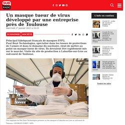 SUD RADIO 27/01/21 Un masque tueur de virus développé par une entreprise près de Toulouse