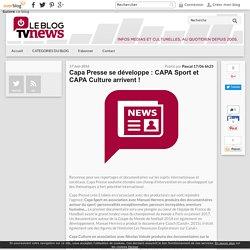 Capa Presse se développe : CAPA Sport et CAPA Culture arrivent ! - LeBlogTvNews