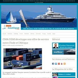 CMA CGM développe son offre de service entre l'Inde et l'Afrique