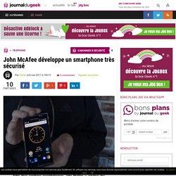 John McAfee développe un smartphone très sécurisé