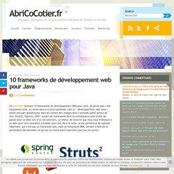 10 frameworks de développement web pour Java – AbriCoCotier.fr