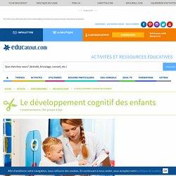 Le développement cognitif des enfants, activités par âge.