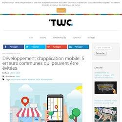 Développement d'application mobile: 5 erreurs communes qui peuvent être évitéesTWC