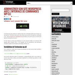 Administrer son site Wordpress avec l'interface de commandes wp-cli