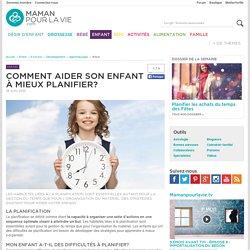 Comment aider son enfant à mieux planifier? - Enfant - 6 à 8 ans - Développement