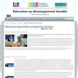 Éducation au développement durable - Gilles Boeuf: Biodiversité et changement climatique