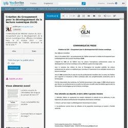Création du Groupement pour le développement de la lecture numérique (GLN) - Benoit De la Bourdonnaye - Littérature