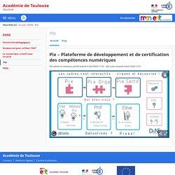 Pix – Plateforme de développement et de certification des compétences numériques - PIX - Académie de Toulouse