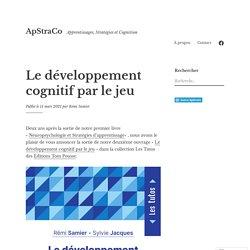 Le développement cognitif par le jeu – ApStraCo
