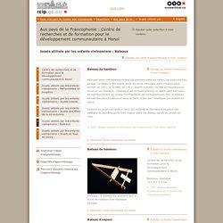 Aux pays de la Francophonie : Centre de recherches et de formation pour le développement communautaire à Hanoï
