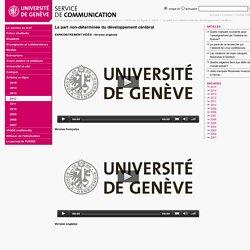 La part non-déterminée du développement cérébral - SERVICE DE COMMUNICATION - UNIGE