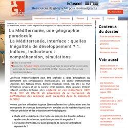 La Méditerranée, interface : quelles inégalités de développement ? 1. Indices, indicateurs : compréhension, simulations