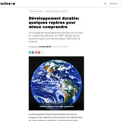 Développement durable: quelques repères pour mieux comprendre