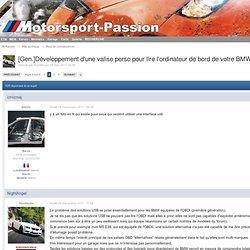 [Gen.]Développement d'une valise perso pour lire l'ordinateur de bord de votre BMW - Page 2 - Base de connaissances - M-Passion