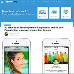 50 astuces de développement d'application mobile pour l'acquisition, la conservation et tout le reste