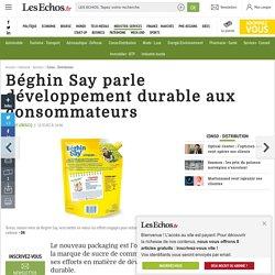 Béghin Say parle développement durable aux consommateurs, Conso - Distribution