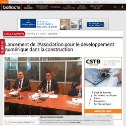 Lancement de l'Association pour le développement numérique dans la construction - 15/06/17