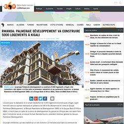 Rwanda: Palmeraie développement va construire 5000 logements à Kigali