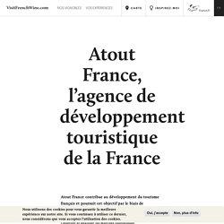 Les plus belles destinations dans les vignobles de France - Le portail officiel de l'œnotourisme en France
