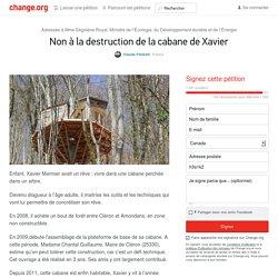 Mme Ségolène Royal, Ministre de l'Écologie, du Développement durable et de l'Énergie: Non à la destruction de la cabane de Xavier