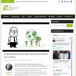 Le développement durable expliqué aux enfants en 2 minutes