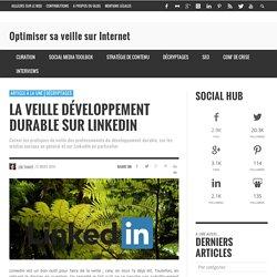 La veille développement durable sur LinkedIn
