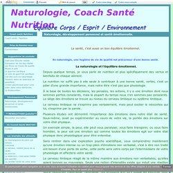 Naturologie, développement personnel et santé émotionnelle. - Naturologie, Coach Santé Nutrition
