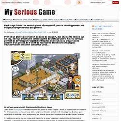 Backstage Game : le serious game récompensé pour le développement de l'esprit entrepreneurial des jeunes