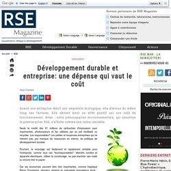 Développement durable et entreprise: une dépense qui vaut le coût