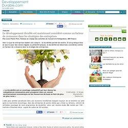 Le développement durable est maintenant considéré comme un facteur de croissance dans les stratégies des entreprises