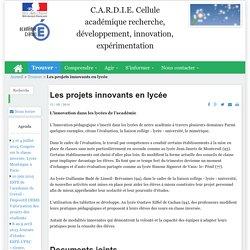 C.A.R.D.I.E. Cellule académique recherche, développement, innovation, expérimentation - Les projets innovants en lycée