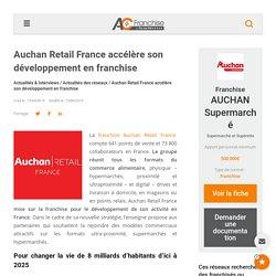 Auchan Retail France accélère son développement en franchise