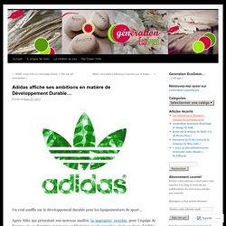Adidas affiche ses ambitions en matière de Développement Durable…