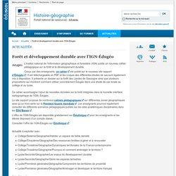 Forêt et développement durable avec l'IGN-Édugéo-Histoire-géographie-Éduscol