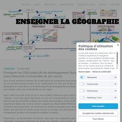 Enseigner les ODD (objectifs de développement durable) dans le programme de 5e (sans retoucher à l'ensemble de ses cours) - Site de enseigner-la-geographie !