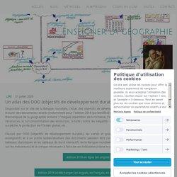 Un atlas des ODD (objectifs de développement durable) en ligne - Site de enseigner-la-geographie !