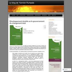 Développement durable ou le gouvernement du changement total