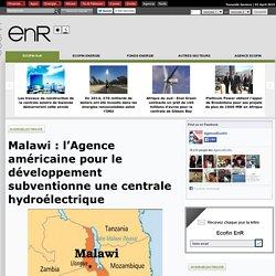 Malawi : l'Agence américaine pour le développement subventionne une centrale hydroélectrique
