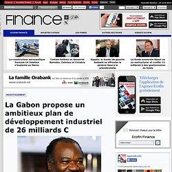 La Gabon propose un ambitieux plan de développement industriel de 26 milliards €