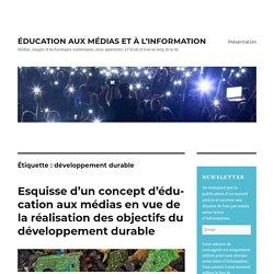 développement durable – ÉDUCATION AUX MÉDIAS ET À L'INFORMATION