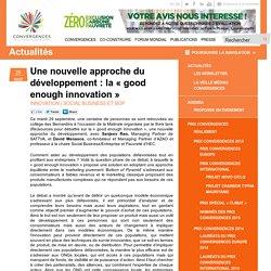 Une nouvelle approche du développement : la «good enough innovation»