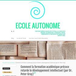 Comment la formation académique précoce retarde le développement intellectuel (par Dr. Peter Gray) – Ecole Autonome