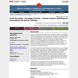 Profil de projet : Jumelage d'écoles - Conseil scolaire catholique et francophone du Sud de l'Alberta (S065623009) – Banque de projets de développement international – Affaires étrangères, Commerce et Développement Canada (MAECD)