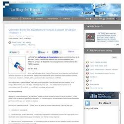 Blog UBIFRANCE: Comment inciter les exportateurs français à utiliser la Marque «France» ?