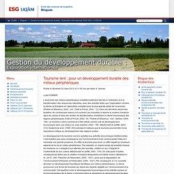 Gestion du développement durable : Exploration internationale (ESG 600-L et 600-M) » Archives du blogue » Tourisme lent : pour un développement durable des milieux périphériques