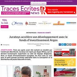 Juratoys accélère son développement avec le fonds d'investissement Argos