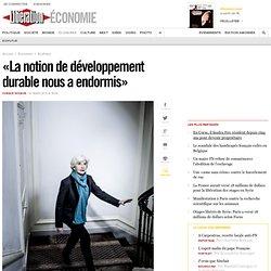 «La notion de développement durable nous aendormis»