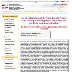 """""""Le développement du Nord-Est de l'Inde : une politique d'intégration régionale qui conforte sa marginalisation"""" 2015"""