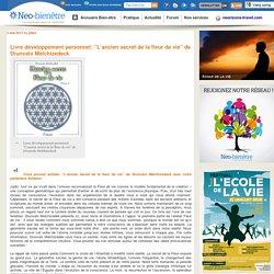 """Livre développement personnel: """"L'ancien secret de la fleur de vie"""" de Drunvalo Melchizedeck"""